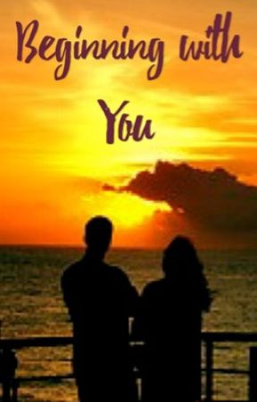 Beginning with You by AnnieByers