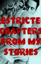 Restricted Chapters from My Stories by Crisann1976