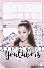 ¡¿ADOPTADA POR YOUTUBERS?! by youtubers_life1016