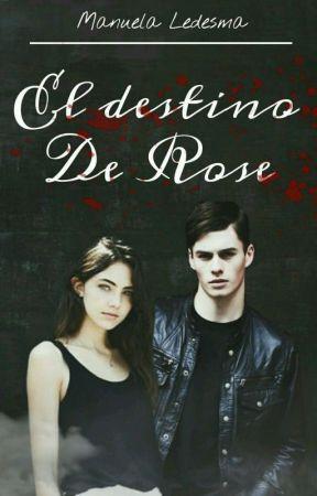 El Destino De Rose © by Manuela_Ledesma