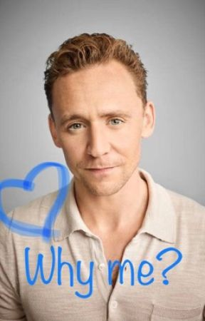 Why me? Tom Hiddleston adoption fanfic    by 10cT17