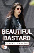 Beautiful Bastard (Camren) by camrenversion