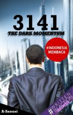 3141 : The Dark Momentum [Selesai] by A-Sanusi