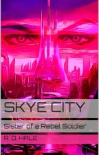 Sky City: Sister of a Rebel Soldier by Riksta10001