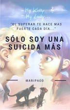 /Solo soy una suicida más/ ADRINETTE by MariPaoD