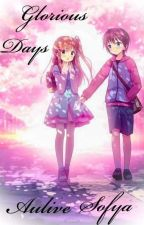 Glorious Days 【CPN】 by AuliveSofya