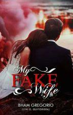 My Fake Wife by MhabbGregorio