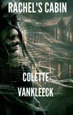 Rachel's Cabin  (COMPLETED AND EDITING) by Colette_VanKleeck