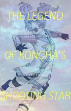 The Legend of Konoha's Shooting Star by Weezie_24