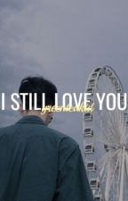 『I Still Love You』 ∥ xmh ⊂Sequel⊃ by greenteakid