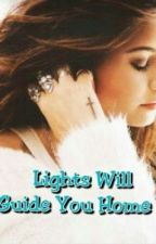 Lights Will Guide You Home(One Shot) by Zemilove