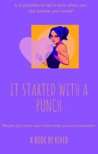 It Started with a Punch  by riyachatu