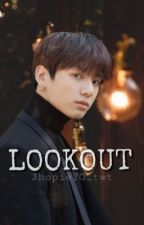 LOOKOUT (Jungkook x Reader) by JhopieYG_twt