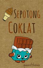 Sepotong Coklat by queenoftherain