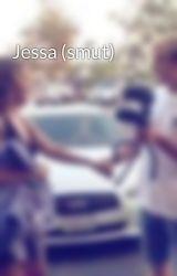 Jessa (smut) by jessasmut