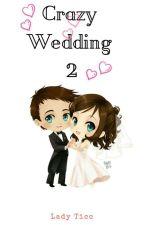 Crazy Wedding 2 by aet233