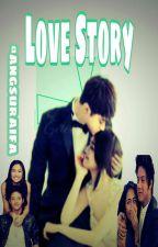 Love Story(Slow Update) by angsuraifa
