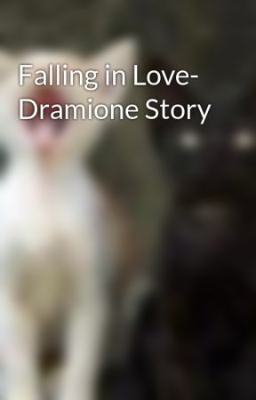 Falling in Love- Dramione Story by AyaWeasleyTutush