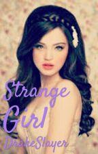 Strange Girl( Editing ) by DrakeSlayer