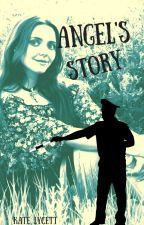 ANGEL'S STORY by KateLycett