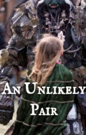 An Unlikely Pair *LOTR FanFic* by kaybrns