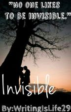 Invisible by WritingIsLife29