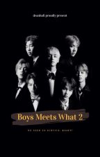 Boys Meets What 2 by LimitlessD
