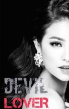 [FULL - 18+] Devil Lover (Hương Khuê paradise) (Cover) by noaccount99