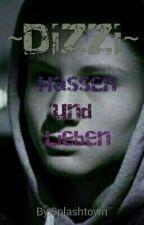 Dizzi- Hassen und Lieben <3 by Splashtown