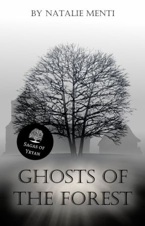Ghosts of the Forest - Sagas of Yryan by Sornea