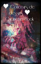 ♥ Concours de dessins ♥ Quatrième book by LakAlice
