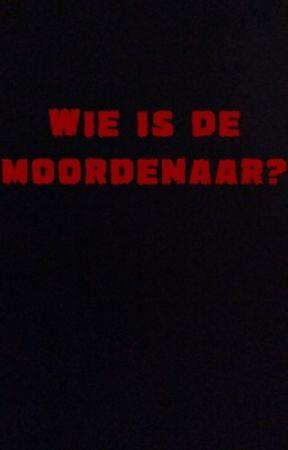 Wie is de moordenaar? {INSCHRIJVINGEN GESLOTEN} by ElineMoriarty