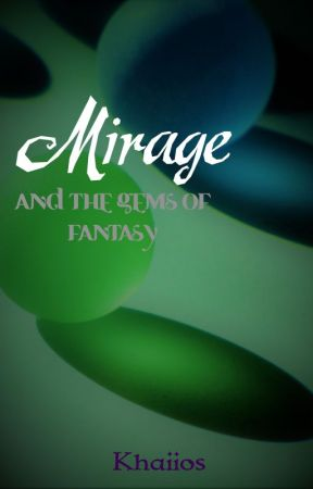 Mirage and the Gems of Fantasy by ThisIsJaaaaam