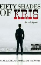 Fifty Shades Of Kris  by ooh_kyuna