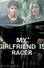 MY GIRLFRIEND IS RACER by yunilawinda