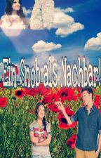 Ein Snob als Nachbar! (Abgeschlossen👑) by Fiona_cgn
