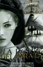 La pasión del pirata by GemmaAriadnaJohnson