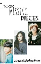 Those Missing Pieces (Short Story) by Itsme_aly_
