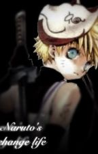 Naruto's change life  by Miraclekitty11