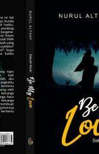 Be My Love by NurulalthafKhijatul