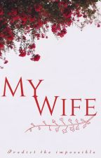 My Wife | زوجتي by NutellaBlMarshmallow