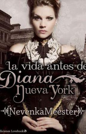 La vida antes de Diana Nueva York - Nevenka Meester by EdicionesLovebook