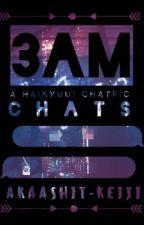 3AM Chats//A Haikyuu!! Chatfic by akaashit_keiji