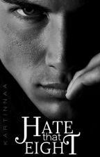 Hate that 8 / 8 by kartinnaa
