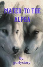 Mated to the alpha -✔️- by gurlystory