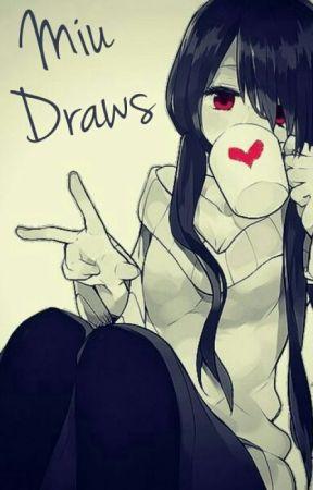 Miu Draws by miusagii