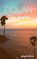 ♡Imagines|Dolan Twins  by graysonskisses