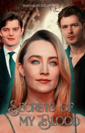 Secrets Of My Blood ➽ The originals. by -cleverbanshee