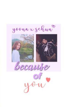 Because of You [Yoona & Sehun - Yoonhun]  by itsjenjennie