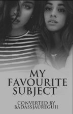 My favourite subject (Camren) by BadassJaureguii